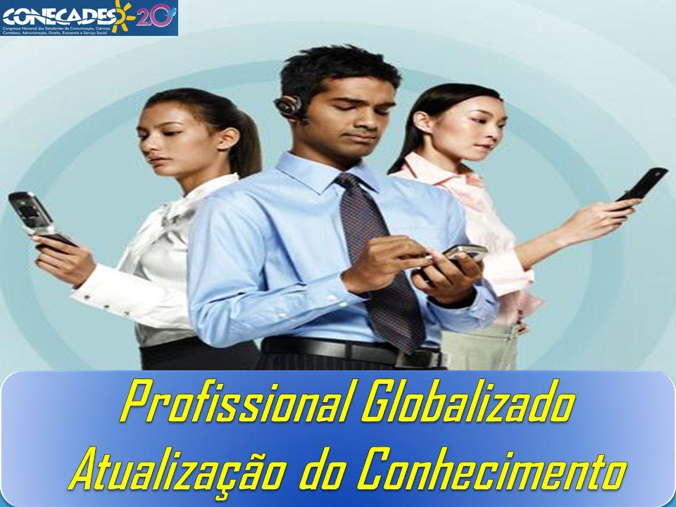 Profissional Globalizado Atualização do Conhecimento