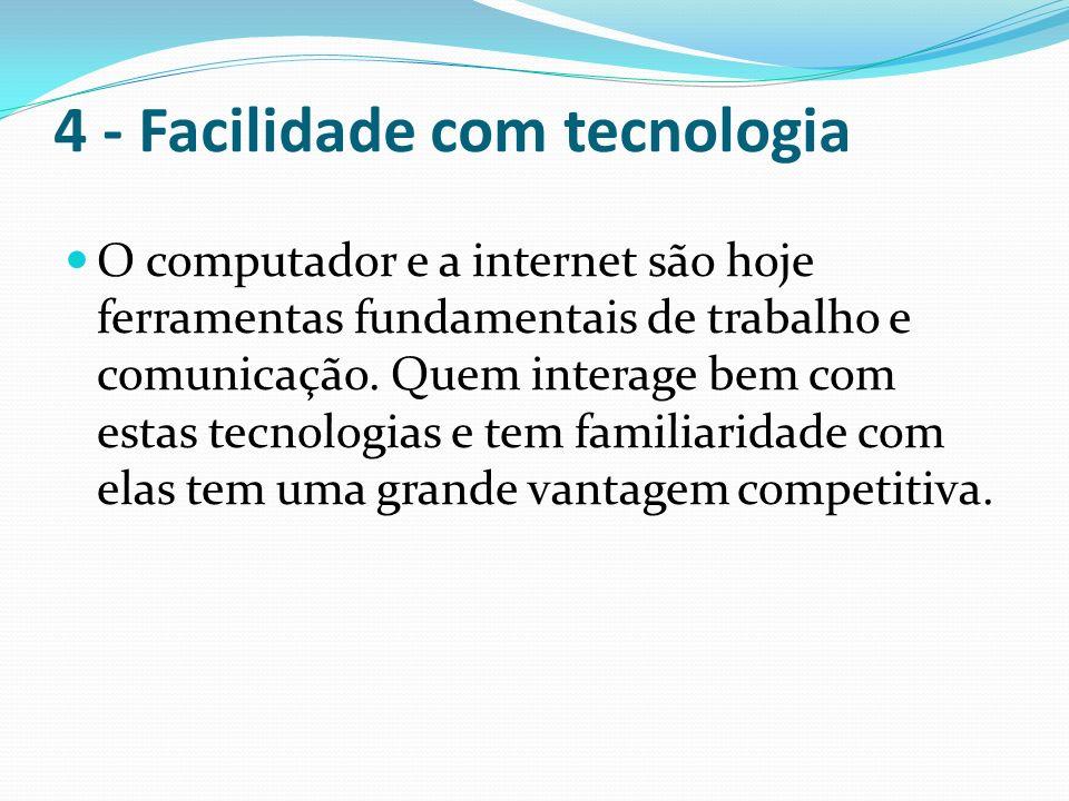 4 - Facilidade com tecnologia