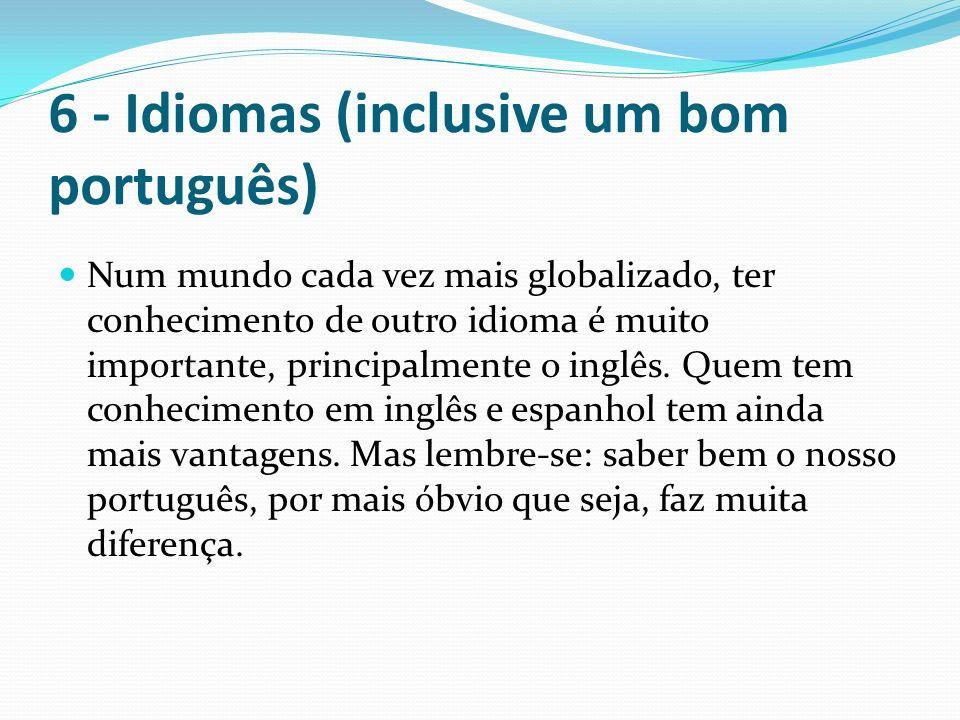 6 - Idiomas (inclusive um bom português)
