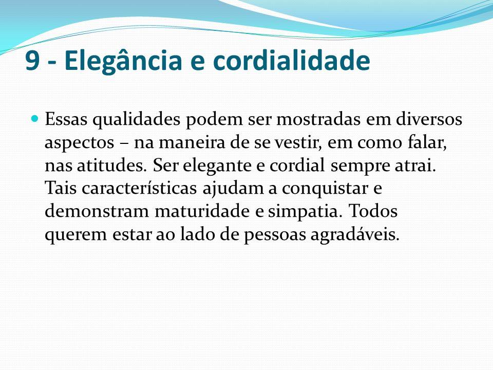 9 - Elegância e cordialidade