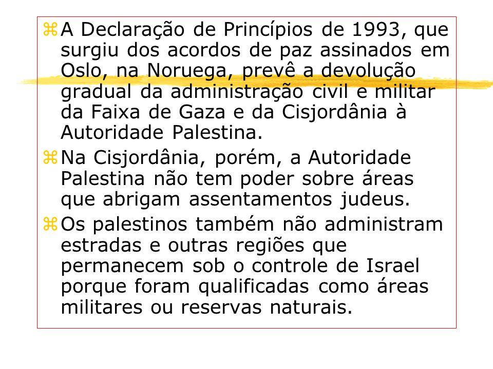 A Declaração de Princípios de 1993, que surgiu dos acordos de paz assinados em Oslo, na Noruega, prevê a devolução gradual da administração civil e militar da Faixa de Gaza e da Cisjordânia à Autoridade Palestina.