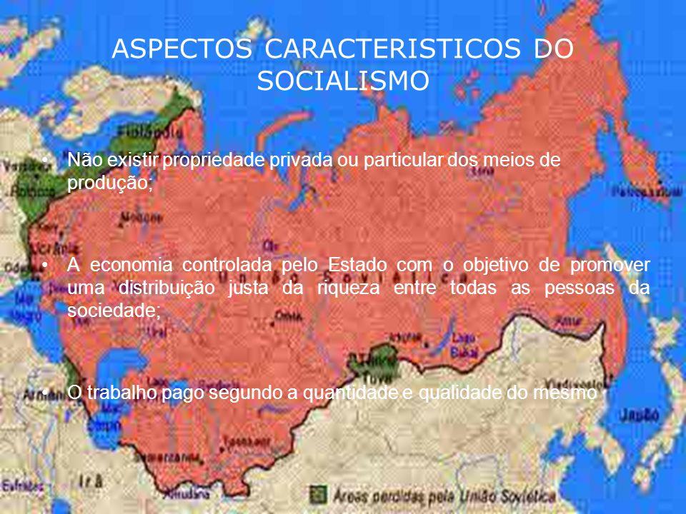 ASPECTOS CARACTERISTICOS DO SOCIALISMO