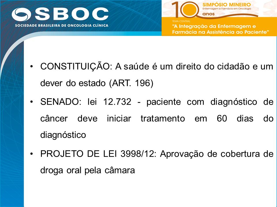 CONSTITUIÇÃO: A saúde é um direito do cidadão e um dever do estado (ART. 196)