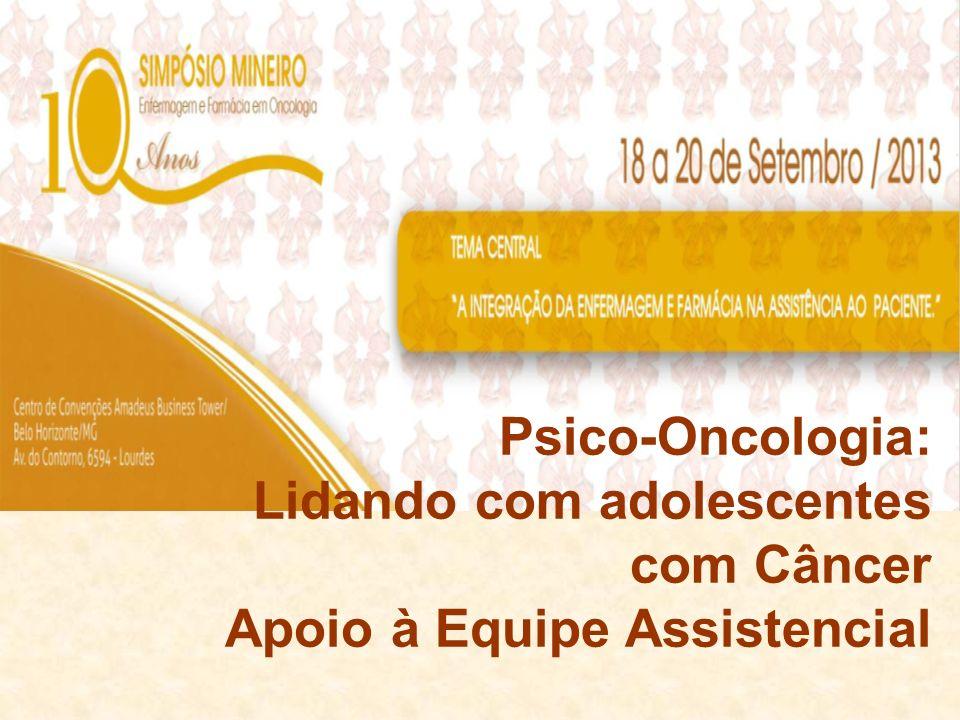 Lidando com adolescentes com Câncer Apoio à Equipe Assistencial