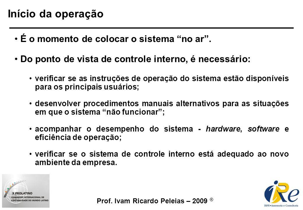 Início da operação É o momento de colocar o sistema no ar .