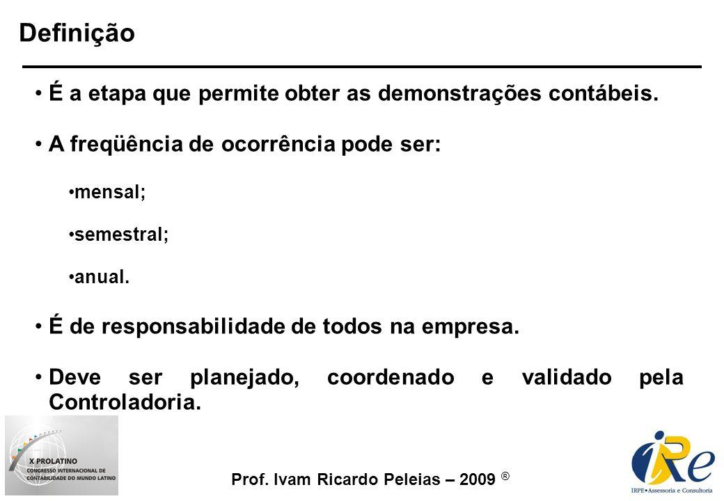 Definição É a etapa que permite obter as demonstrações contábeis.