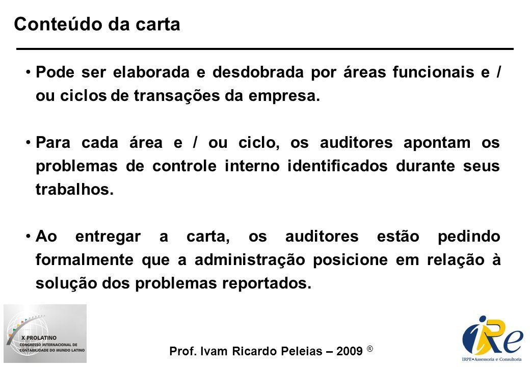 Conteúdo da cartaPode ser elaborada e desdobrada por áreas funcionais e / ou ciclos de transações da empresa.