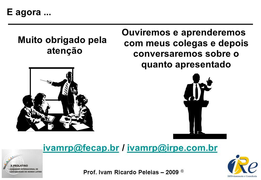 Muito obrigado pela atenção ivamrp@fecap.br / ivamrp@irpe.com.br