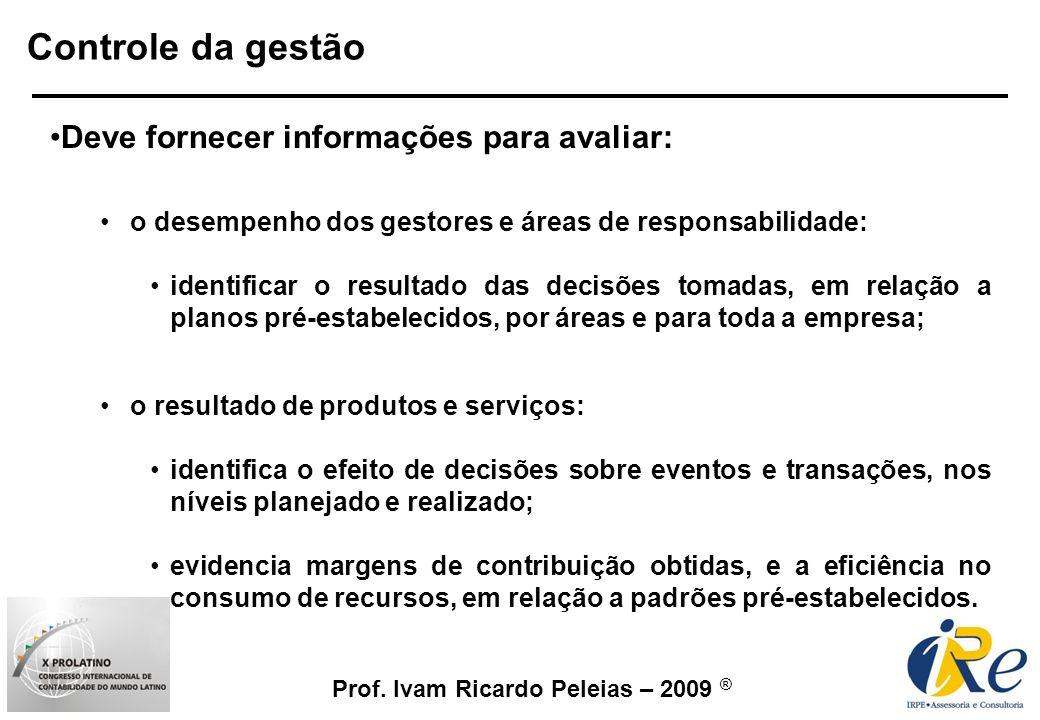 Controle da gestão Deve fornecer informações para avaliar: