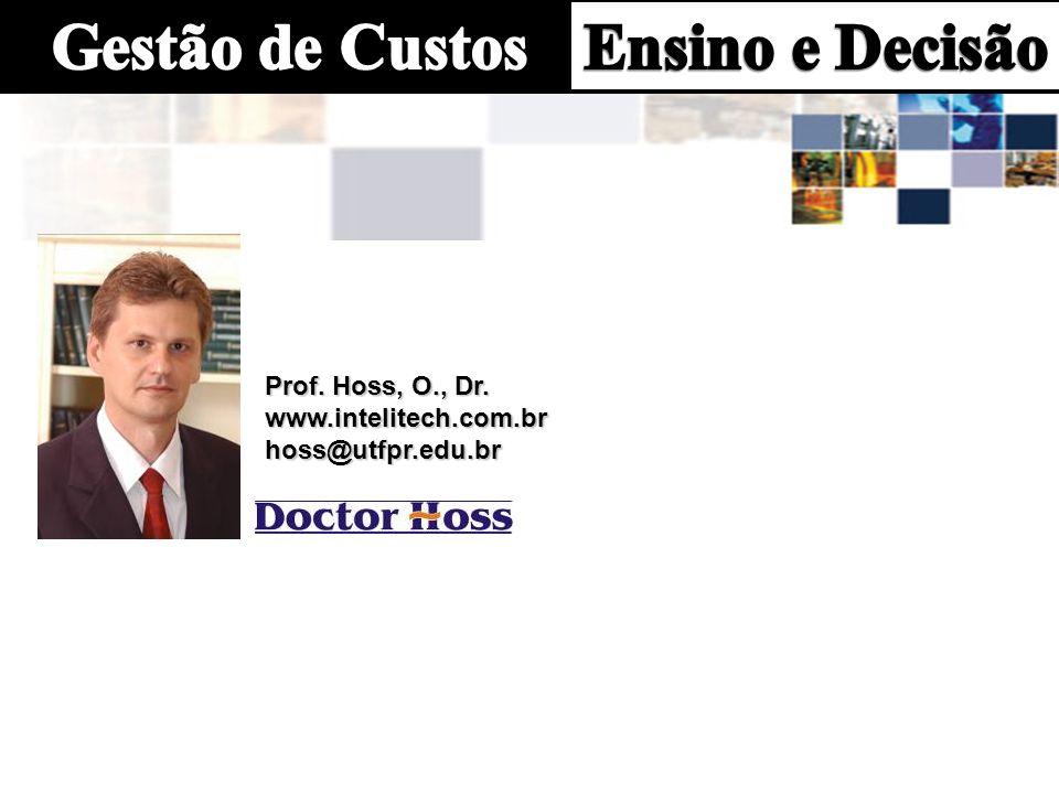 Prof. Hoss, O., Dr. www.intelitech.com.br hoss@utfpr.edu.br