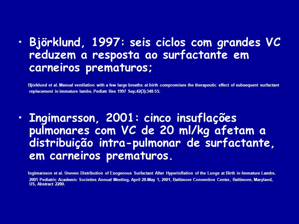 Björklund, 1997: seis ciclos com grandes VC reduzem a resposta ao surfactante em carneiros prematuros;