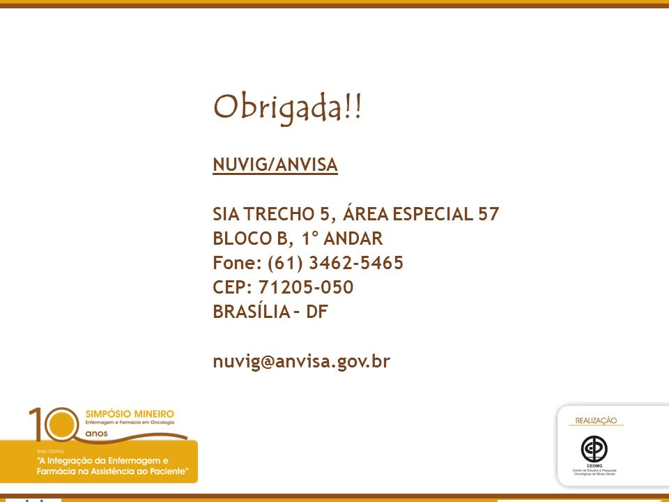 Fone: (61) 3462-5465 CEP: 71205-050 BRASÍLIA – DF nuvig@anvisa.gov.br