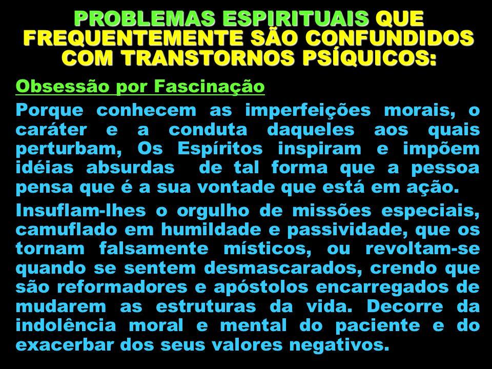 PROBLEMAS ESPIRITUAIS QUE FREQUENTEMENTE SÃO CONFUNDIDOS COM TRANSTORNOS PSÍQUICOS: