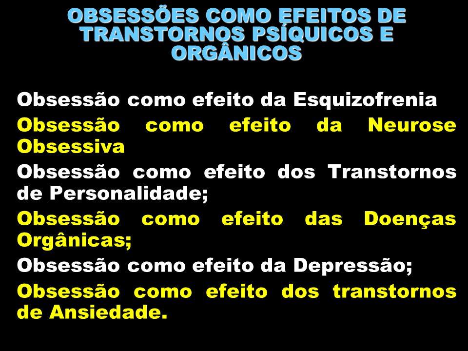 OBSESSÕES COMO EFEITOS DE TRANSTORNOS PSÍQUICOS E ORGÂNICOS