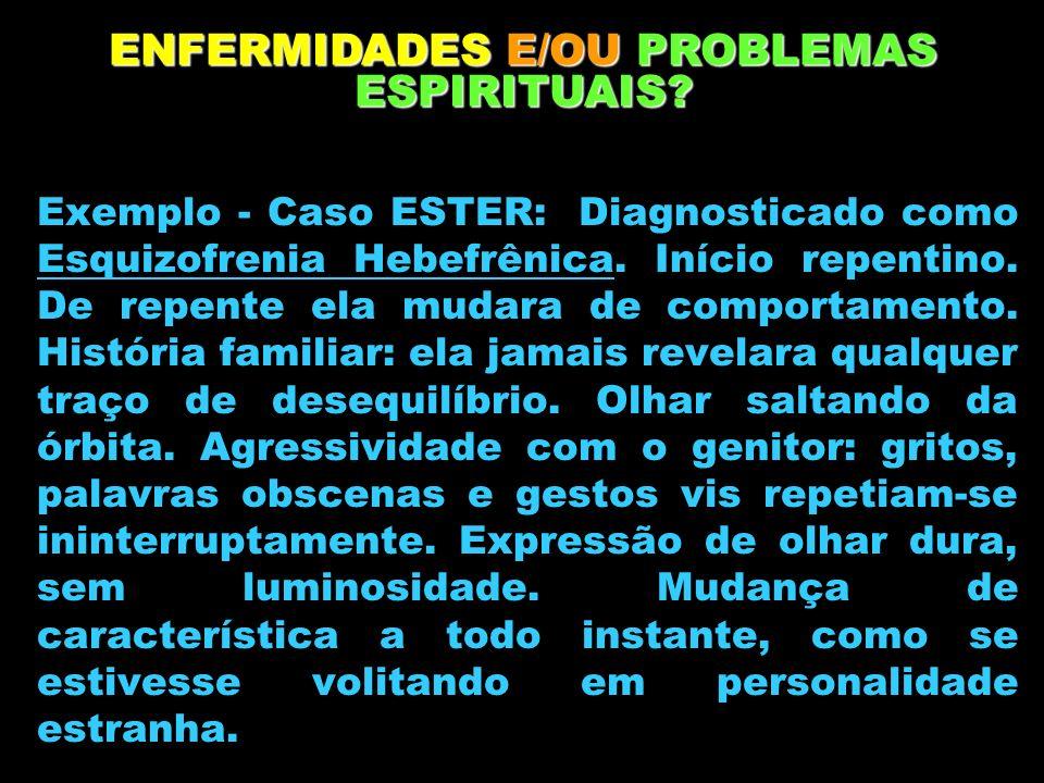 ENFERMIDADES E/OU PROBLEMAS ESPIRITUAIS