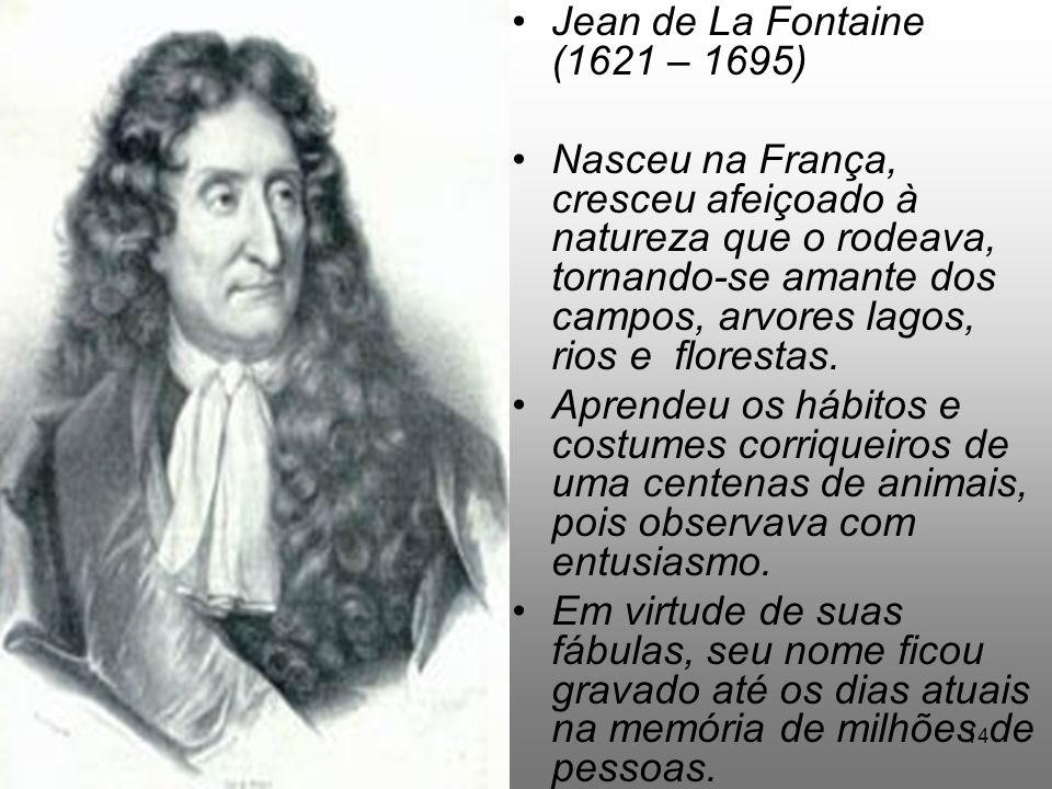 Jean de La Fontaine (1621 – 1695)