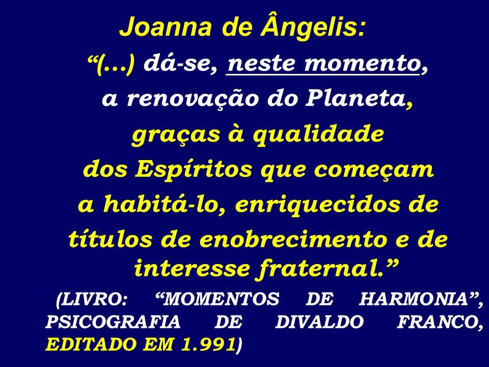 Joanna de Ângelis: a renovação do Planeta, graças à qualidade