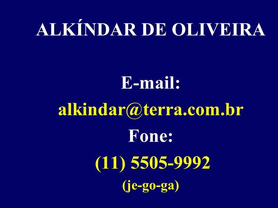 ALKÍNDAR DE OLIVEIRA E-mail: alkindar@terra.com.br Fone: