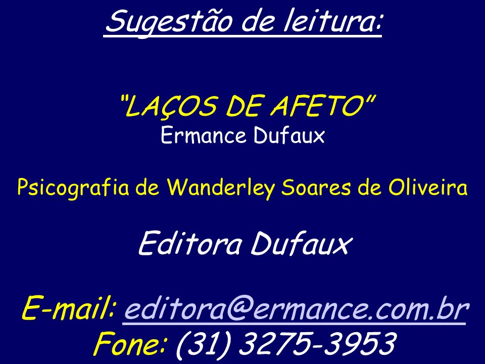 E-mail: editora@ermance.com.br Fone: (31) 3275-3953