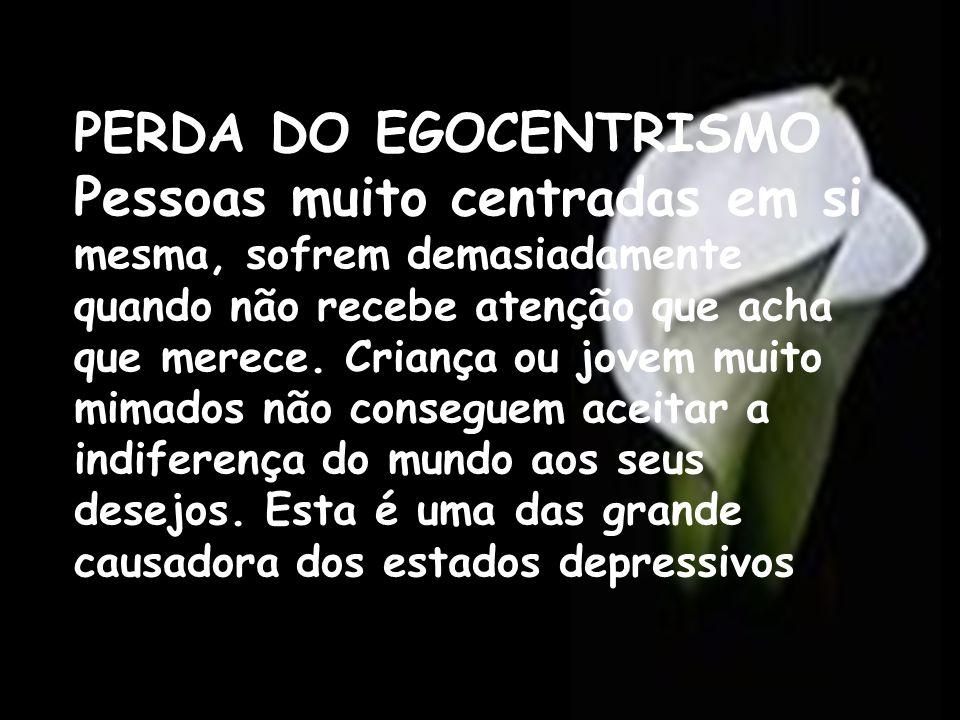 PERDA DO EGOCENTRISMO