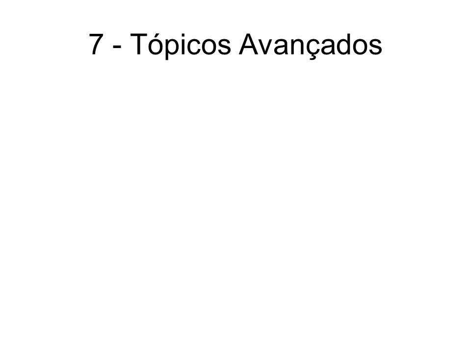 7 - Tópicos Avançados