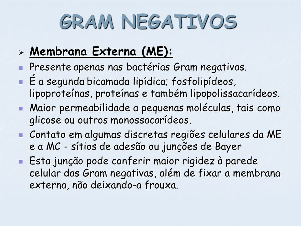 GRAM NEGATIVOS Membrana Externa (ME):