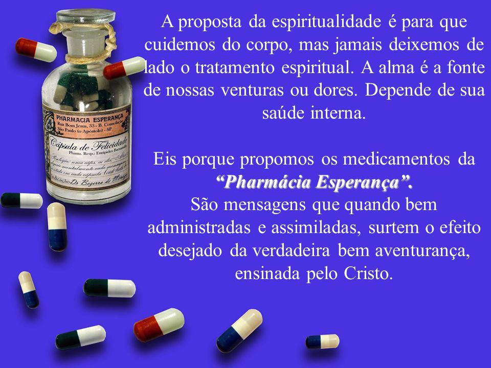 Eis porque propomos os medicamentos da Pharmácia Esperança .
