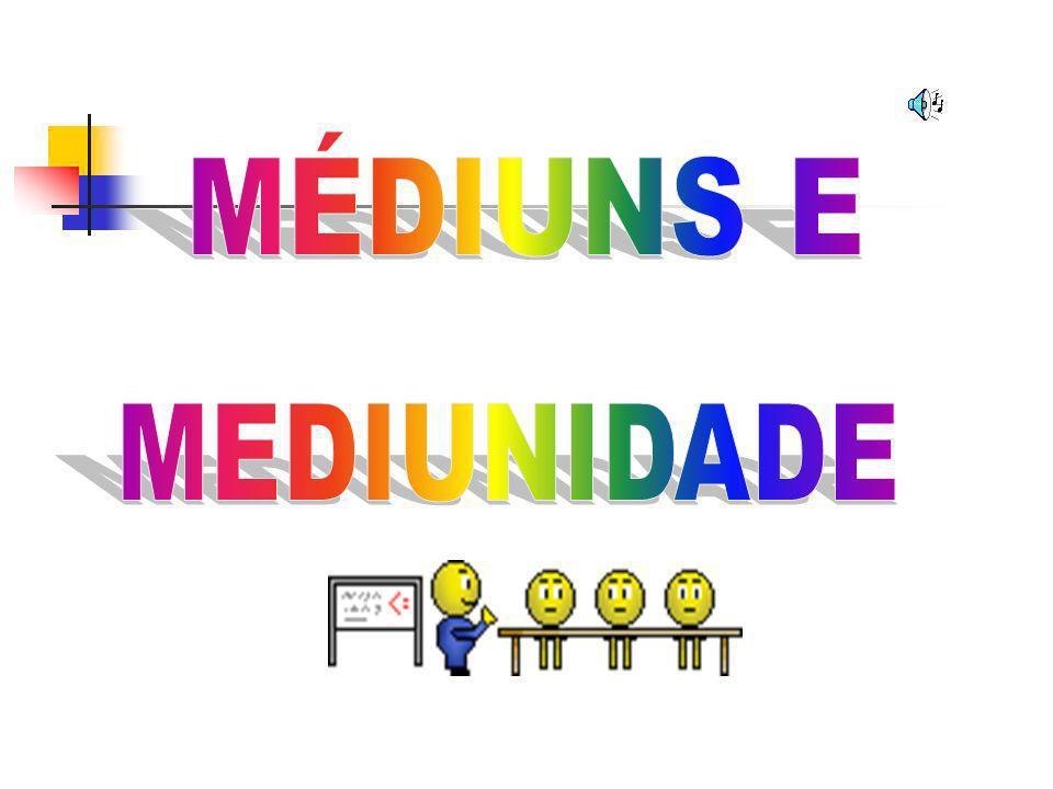 MÉDIUNS E MEDIUNIDADE