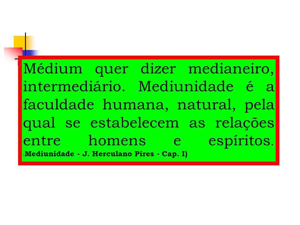 Médium quer dizer medianeiro, intermediário