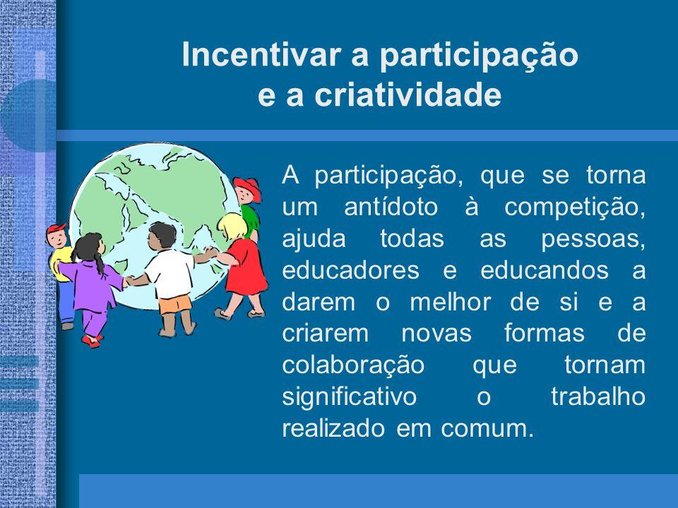 Incentivar a participação