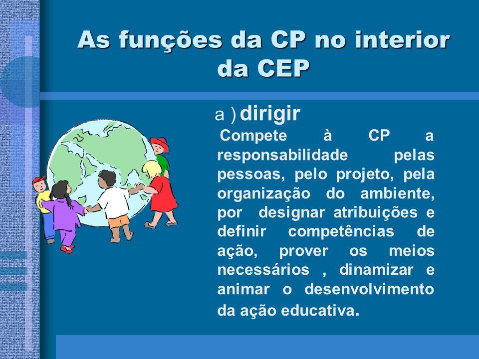 As funções da CP no interior da CEP