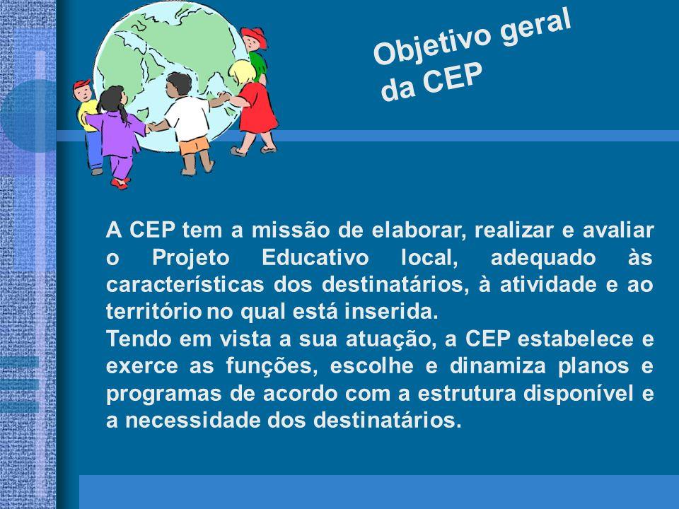 Objetivo geral da CEP.