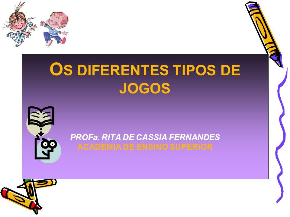OS DIFERENTES TIPOS DE JOGOS PROFa