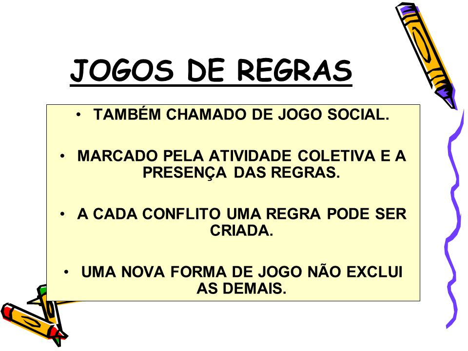 JOGOS DE REGRAS TAMBÉM CHAMADO DE JOGO SOCIAL.