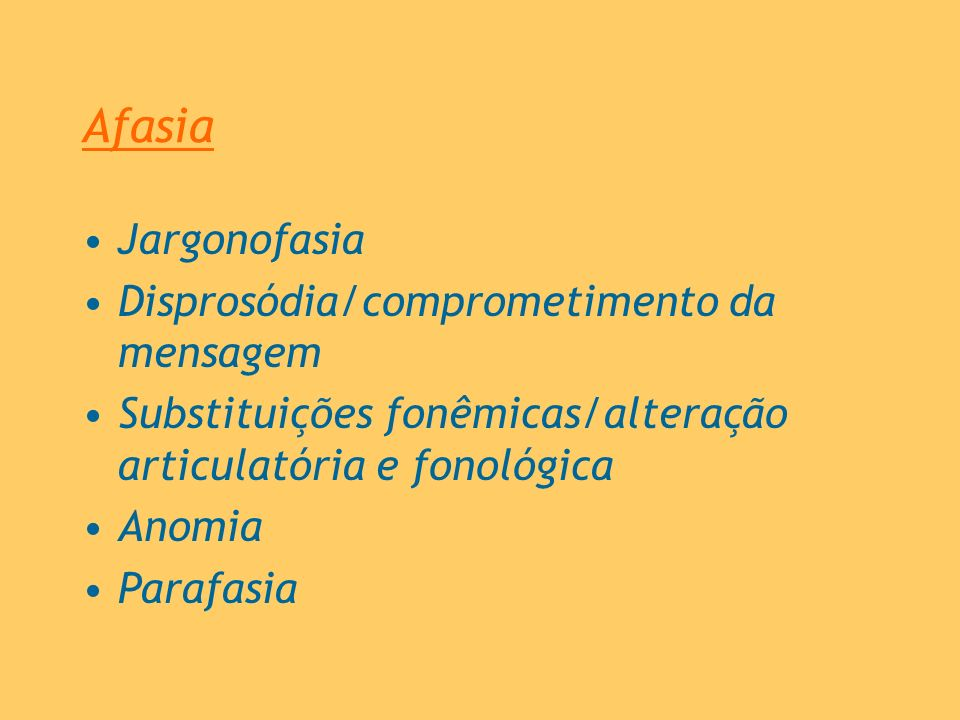 Afasia Jargonofasia Disprosódia/comprometimento da mensagem