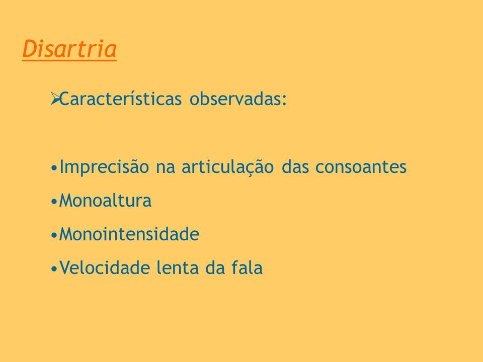 Disartria Características observadas:
