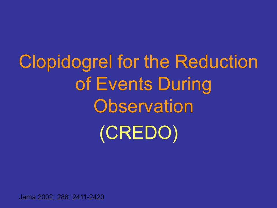 Clopidogrel for the Reduction of Events During Observation
