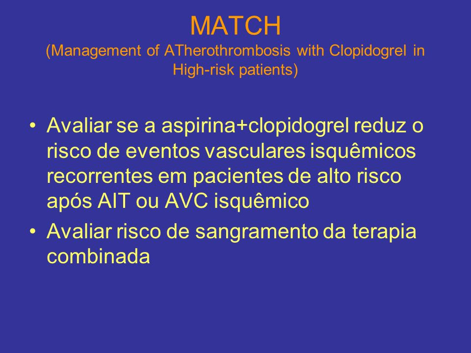 MATCH (Management of ATherothrombosis with Clopidogrel in High-risk patients)
