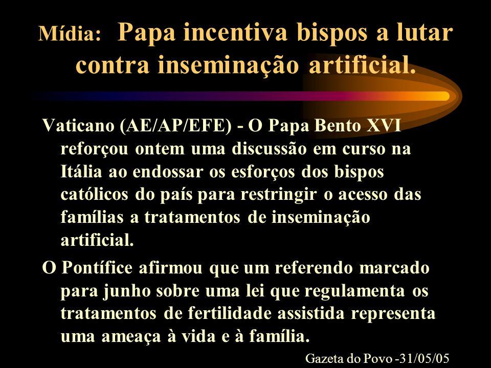 Mídia: Papa incentiva bispos a lutar contra inseminação artificial.