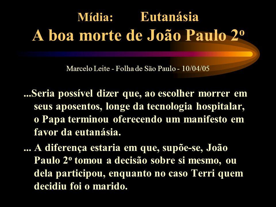 Mídia: Eutanásia A boa morte de João Paulo 2o