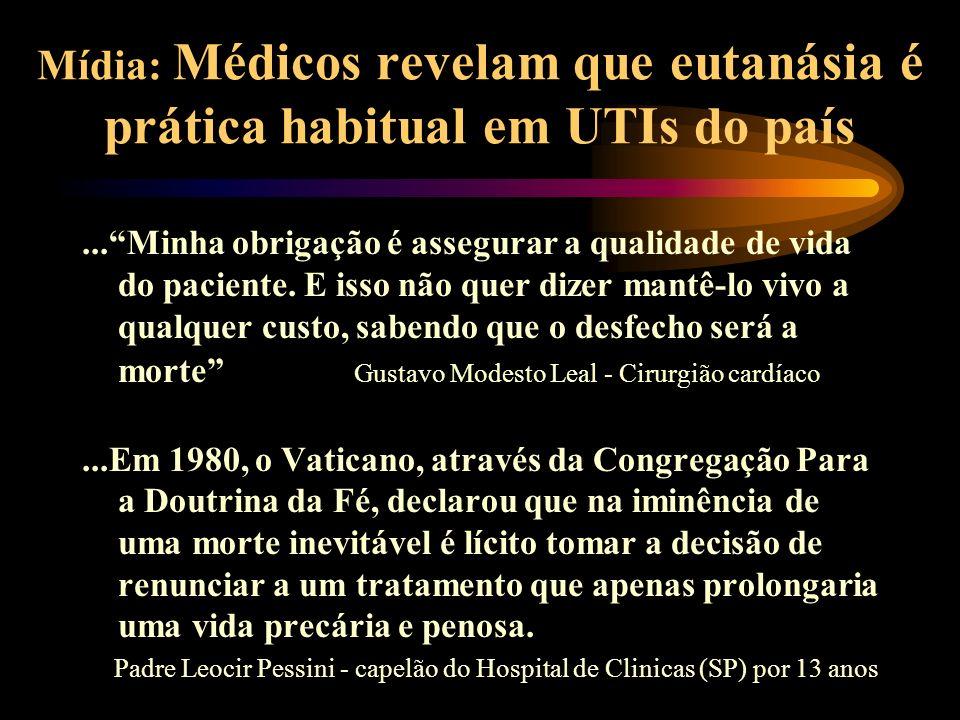 Mídia: Médicos revelam que eutanásia é prática habitual em UTIs do país