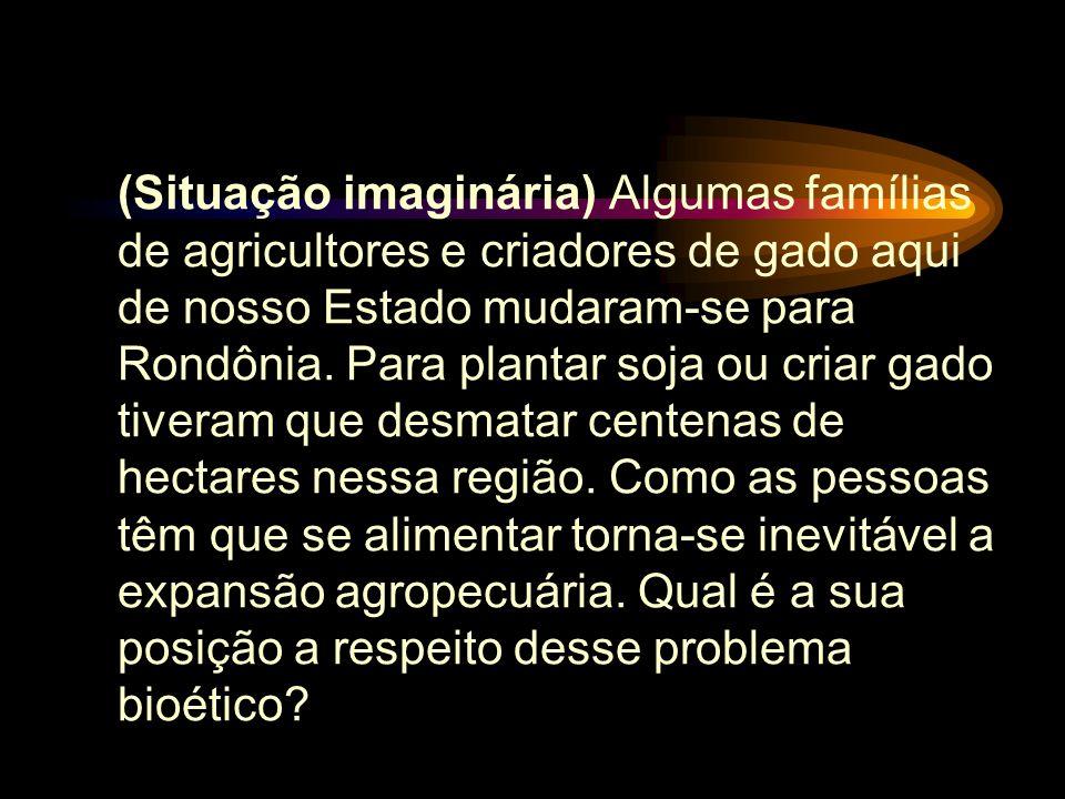 (Situação imaginária) Algumas famílias de agricultores e criadores de gado aqui de nosso Estado mudaram-se para Rondônia.
