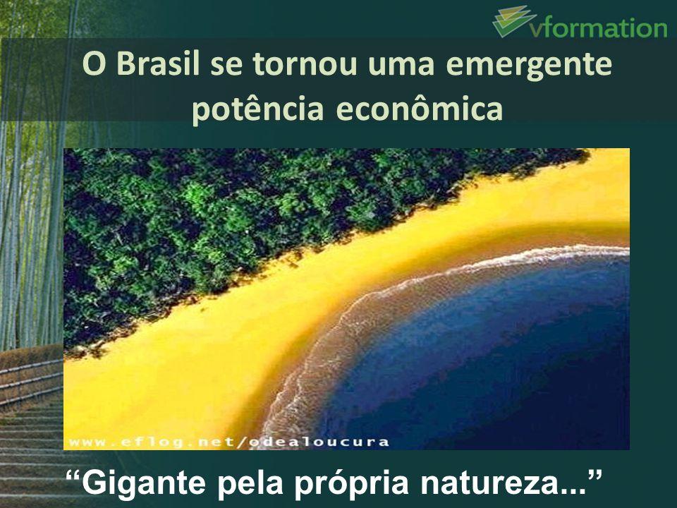 O Brasil se tornou uma emergente potência econômica