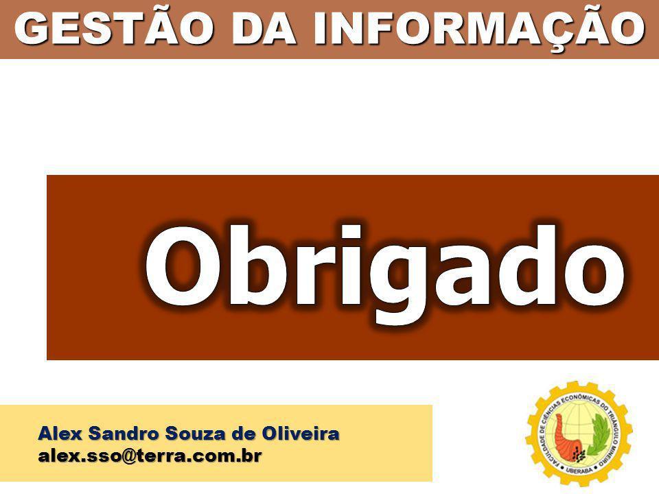 Obrigado GESTÃO DA INFORMAÇÃO Alex Sandro Souza de Oliveira