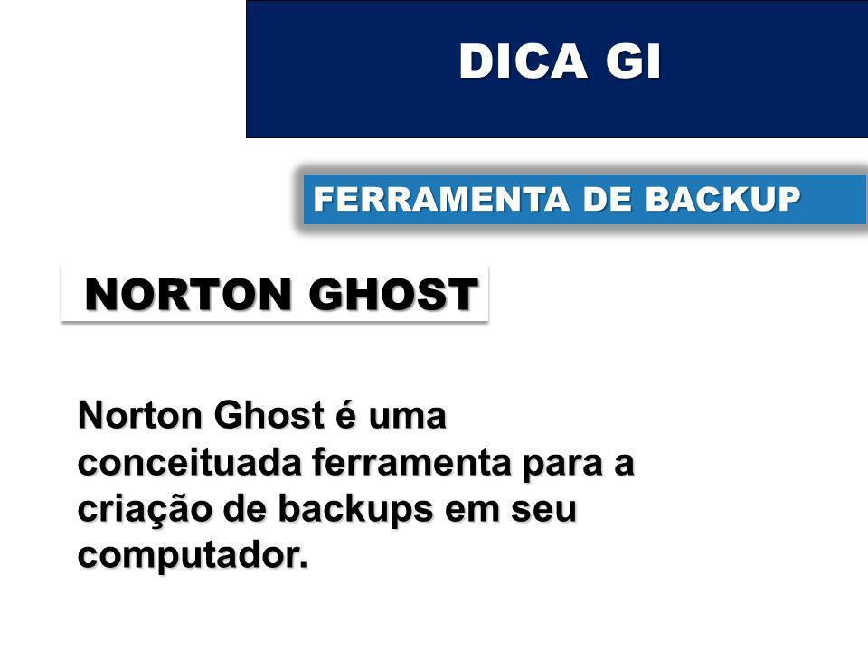 DICA GI FERRAMENTA DE BACKUP. NORTON GHOST.