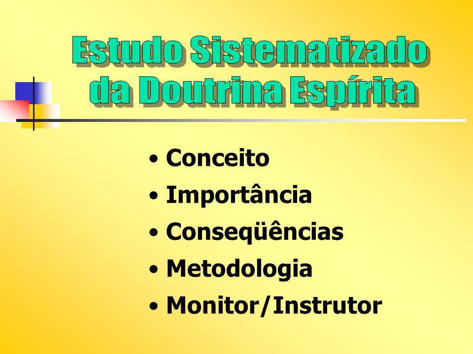 Estudo Sistematizado da Doutrina Espírita. Conceito.
