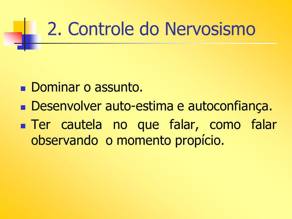 2. Controle do Nervosismo