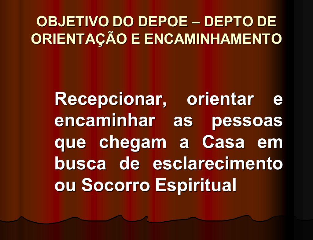 OBJETIVO DO DEPOE – DEPTO DE ORIENTAÇÃO E ENCAMINHAMENTO