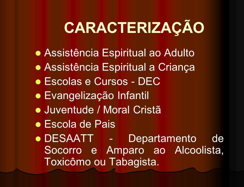 CARACTERIZAÇÃO Assistência Espiritual ao Adulto