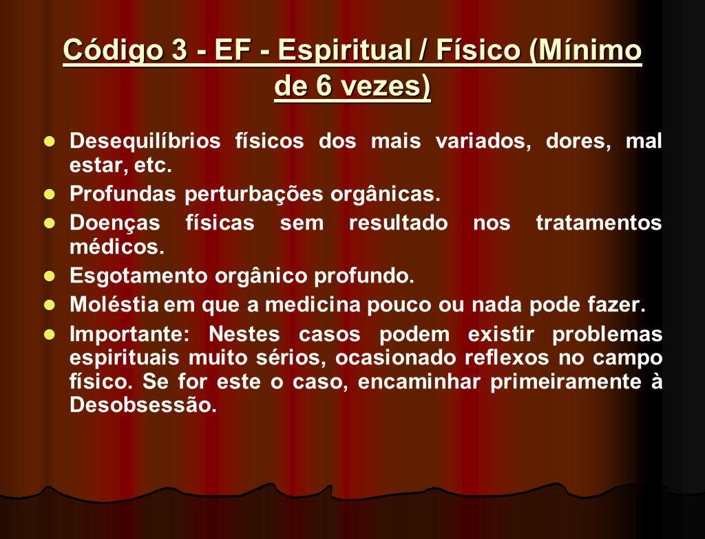 Código 3 - EF - Espiritual / Físico (Mínimo de 6 vezes)